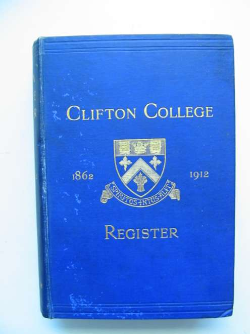Photo of CLIFTON COLLEGE ANNALS AND REGISTER 1862-1912 written by Borwick, F. published by J.W. Arrowsmith (STOCK CODE: 817957)  for sale by Stella & Rose's Books