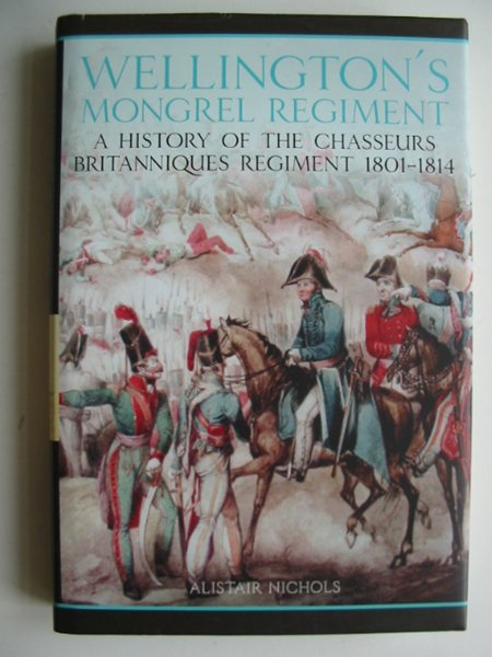 Photo of WELLINGTON'S MONGREL REGIMENT written by Nichols, Alistair published by Spellmount Ltd. (STOCK CODE: 818207)  for sale by Stella & Rose's Books