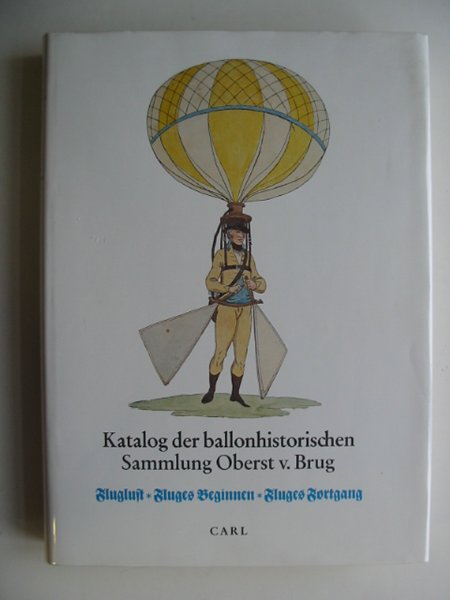 Photo of KATALOG DER BALLONHISTORISCHEN SAMMLUNG OBERST V. BRUG IN DER BIBLIOTHEK DES DEUTSCHEN MUSEUMS (STOCK CODE: 818595)  for sale by Stella & Rose's Books
