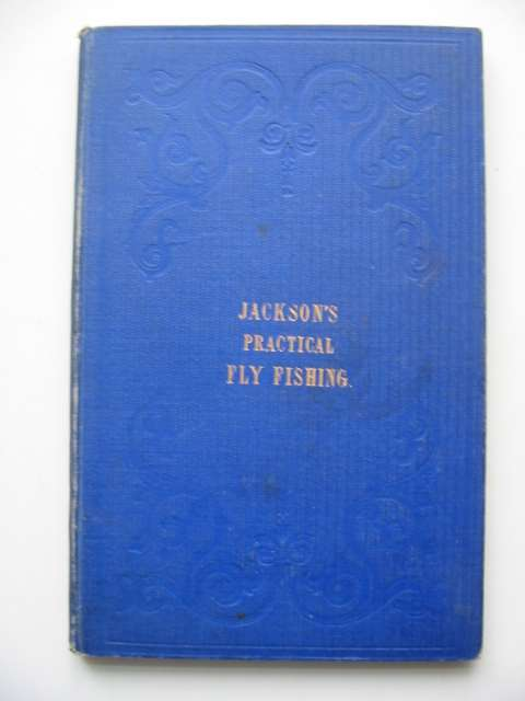 Photo of THE PRACTICAL FLY-FISHER written by Jackson, John published by Charles Farlow (STOCK CODE: 818633)  for sale by Stella & Rose's Books