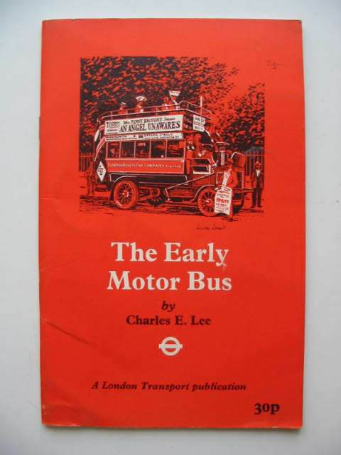 Photo of THE EARLY MOTOR BUS written by Lee, Charles E. published by London Transport (STOCK CODE: 819514)  for sale by Stella & Rose's Books