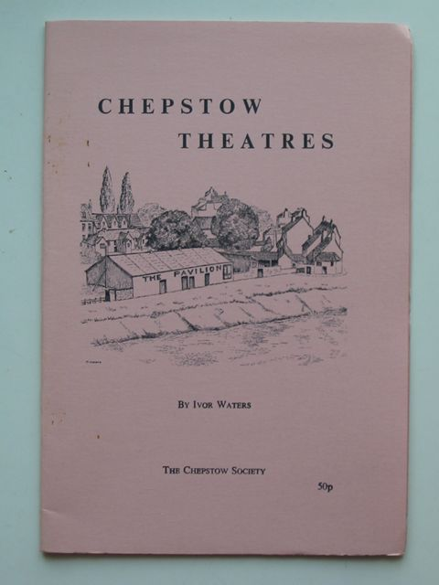 Photo of CHEPSTOW THEATRES written by Waters, Ivor published by The Chepstow Society (STOCK CODE: 819892)  for sale by Stella & Rose's Books