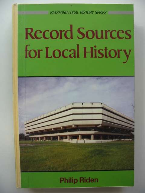 Photo of RECORD SOURCES FOR LOCAL HISTORY written by Riden, Philip published by B.T. Batsford Ltd. (STOCK CODE: 820480)  for sale by Stella & Rose's Books