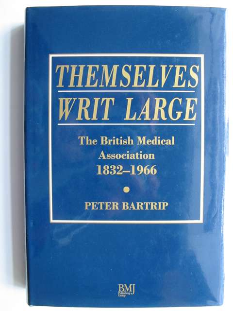 Photo of THEMSELVES WRIT LARGE written by Bartrip, Peter published by Bmj Publishing Group (STOCK CODE: 820500)  for sale by Stella & Rose's Books