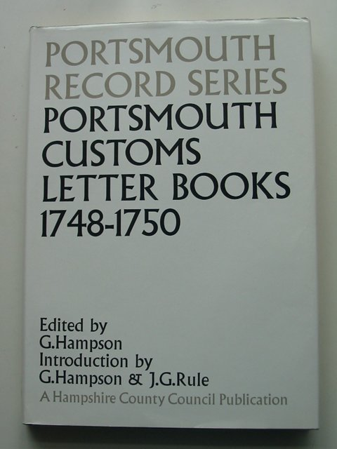 Photo of PORTSMOUTH RECORD SERIES PORTSMOUTH CUSTOMS LETTER BOOKS 1748-1750 written by Hampson, G. published by Hampshire County Council (STOCK CODE: 820594)  for sale by Stella & Rose's Books