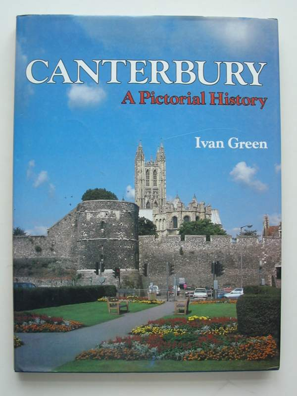 Photo of CANTERBURY A PICTORIAL HISTORY written by Green, Ivan published by Phillimore (STOCK CODE: 820801)  for sale by Stella & Rose's Books
