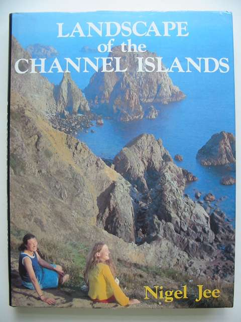 Photo of THE LANDSCAPE OF THE CHANNEL ISLANDS written by Jee, Nigel published by Phillimore (STOCK CODE: 820858)  for sale by Stella & Rose's Books