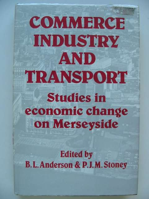 Photo of COMMERCE INDUSTRY AND TRANSPORT written by Anderson, B.L. Stoney, P.J.M. published by Liverpool University Press (STOCK CODE: 821261)  for sale by Stella & Rose's Books