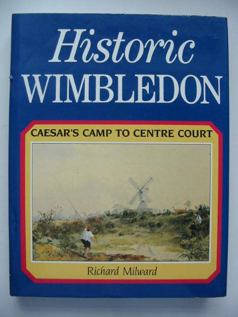 Photo of HISTORIC WIMBLEDON written by Milward, Richard published by The Windrush Press (STOCK CODE: 821449)  for sale by Stella & Rose's Books