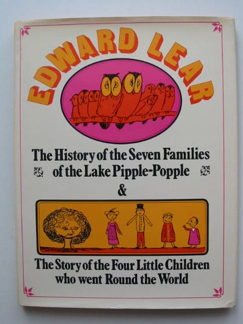 Photo of THE HISTORY OF THE 7 FAMILIES OF THE LAKE PIPPLE-POPPLE AND THE STORY OF THE 4 LITTLE CHILDREN WHO WENT ROUND THE WORLD written by Lear, Edward illustrated by Lear, Edward published by Arthur Barker Limited (STOCK CODE: 821760)  for sale by Stella & Rose's Books