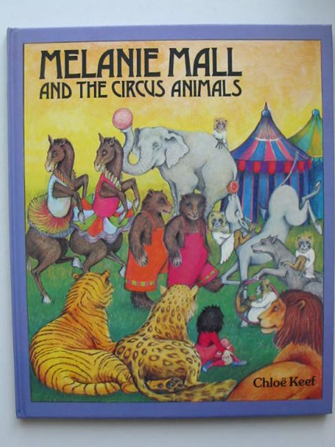 Photo of MELANIE MALL AND THE CIRCUS ANIMALS written by Keef, Chloe illustrated by Keef, Chloe published by Frederick Warne (STOCK CODE: 821765)  for sale by Stella & Rose's Books