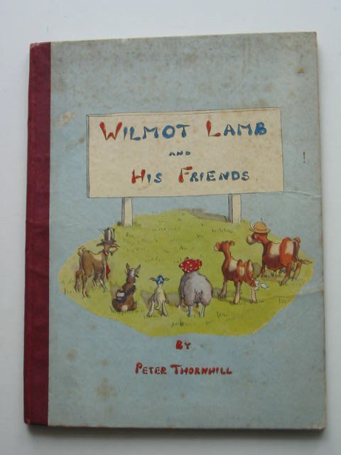 Photo of WILMOT LAMB AND HIS FRIENDS written by Thornhill, Peter illustrated by Thornhill, Peter published by George G. Harrap & Co. Ltd. (STOCK CODE: 822068)  for sale by Stella & Rose's Books