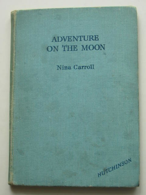 Photo of ADVENTURE ON THE MOON written by Carroll, Nina illustrated by Carroll, Nina published by Hutchinson's Books for Young People (STOCK CODE: 822074)  for sale by Stella & Rose's Books