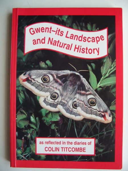 Photo of GWENT ITS LANDSCAPE AND NATURAL HISTORY written by Titcombe, Colin published by C. Titcombe (STOCK CODE: 822257)  for sale by Stella & Rose's Books