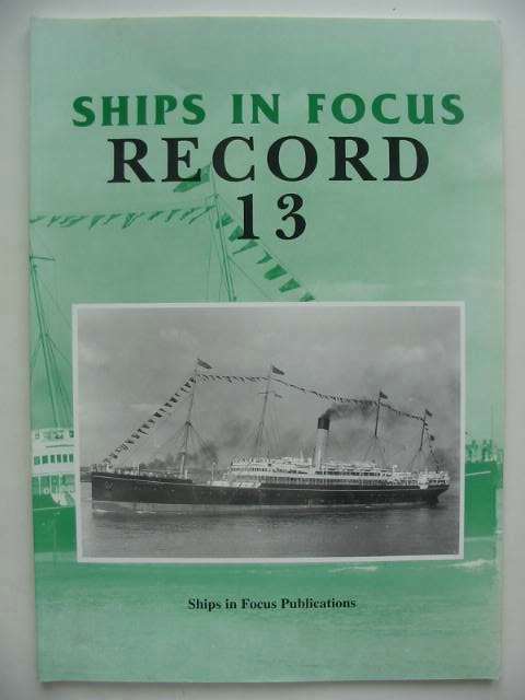 Photo of SHIPS IN FOCUS RECORD 13 published by Ships In Focus Publications (STOCK CODE: 822628)  for sale by Stella & Rose's Books