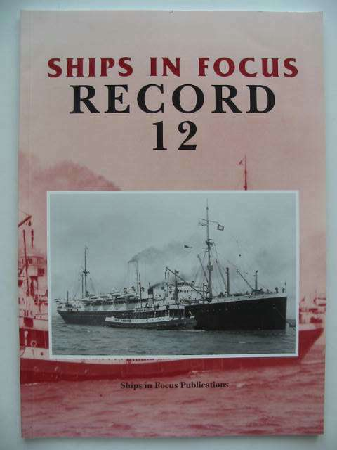 Photo of SHIPS IN FOCUS RECORD 12 published by Ships In Focus Publications (STOCK CODE: 822631)  for sale by Stella & Rose's Books