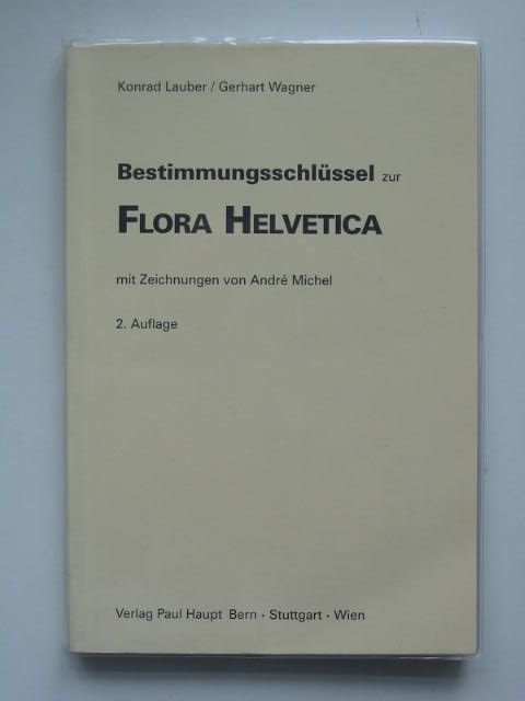 Photo of BESTIMMUNGSSCHLUSSEL ZUR FLORA HELVETICA written by Lauber, Konrad<br />Wagner, Gerhart<br />Michel, Andre published by Paul Haupt (STOCK CODE: 822675)  for sale by Stella & Rose's Books