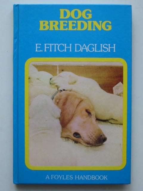 Photo of DOG BREEDING written by Daglish, Eric Fitch MacDonald, Anne published by Foyles (STOCK CODE: 823001)  for sale by Stella & Rose's Books