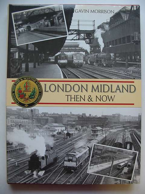 Photo of LONDON MIDLAND THEN & NOW written by Morrison, Gavin published by Book Club Associates (STOCK CODE: 823046)  for sale by Stella & Rose's Books