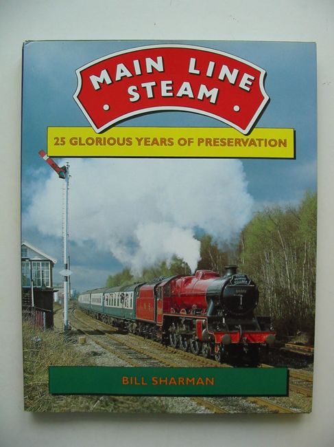 Photo of MAIN LINE STEAM written by Sharman, Bill published by Atlantic Publishers (STOCK CODE: 823069)  for sale by Stella & Rose's Books