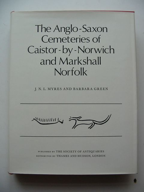 Photo of THE ANGLO-SAXON CEMETERIES OF CAISTOR-BY-NORWICH AND MARKSHALL NORFOLK written by Myres, J.N.L. Green, Barbara published by The Society Of Antiquaries Of London (STOCK CODE: 823219)  for sale by Stella & Rose's Books