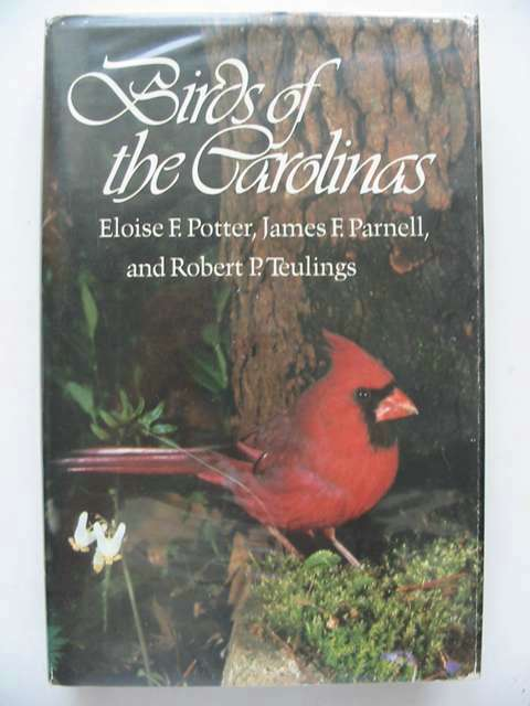 Photo of BIRDS OF THE CAROLINAS written by Potter, Eloise F. Parnell, James F. Teulings, Robert P. published by University Of North Carolina Press (STOCK CODE: 823468)  for sale by Stella & Rose's Books