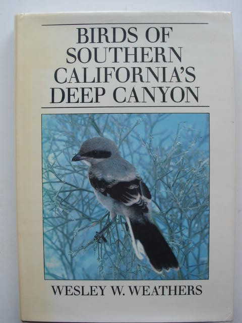 Photo of BIRDS OF SOUTHERN CALIFORNIA'S DEEP CANYON written by Weathers, Wesley W. published by University of California Press (STOCK CODE: 823906)  for sale by Stella & Rose's Books