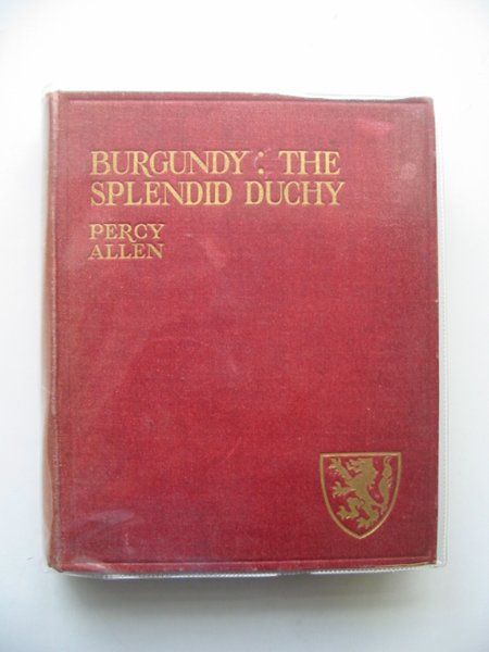 Photo of BURGUNDY THE SPLENDID DUCHY written by Allen, Percy illustrated by Nash, Marjorie published by Francis Griffiths (STOCK CODE: 987455)  for sale by Stella & Rose's Books
