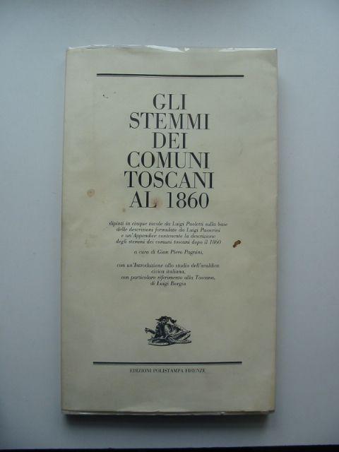 Photo of GLI STEMMI DEI COMUNI TOSCANI AL 1860 written by Passerini, Luigi illustrated by Paoletti, Luigi published by Edizioni Polistampa (STOCK CODE: 987656)  for sale by Stella & Rose's Books