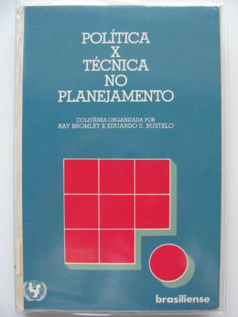 Photo of POLITICA X TECNICA NO PLANEJAMENTO written by Bromley, Ray