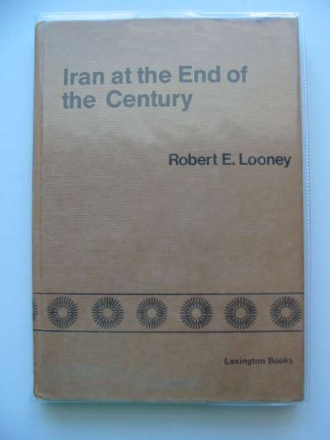 Photo of IRAN AT THE END OF THE CENTURY written by Looney, Robert E. published by Lexington Books (STOCK CODE: 989940)  for sale by Stella & Rose's Books