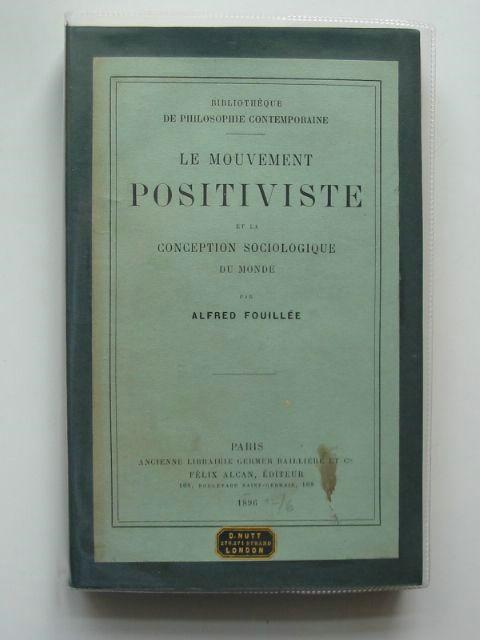 Photo of LE MOVEMENT POSITIVISTE ET LA CONCEPTION SOCIOLOGIQUE DE MONDE written by Fouillee, Alfred published by Felix Alcan (STOCK CODE: 990457)  for sale by Stella & Rose's Books