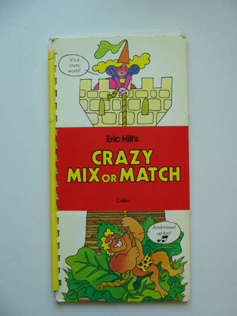 Photo of CRAZY MIX OR MATCH written by Hill, Eric illustrated by Hill, Eric published by Collins (STOCK CODE: 991017)  for sale by Stella & Rose's Books
