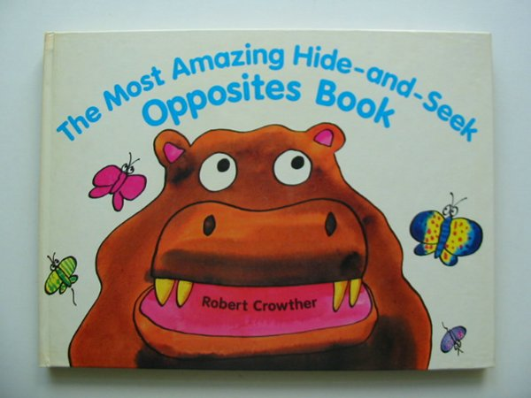 Photo of THE MOST AMAZING HIDE-AND-SEEK OPPOSITES BOOK written by Crowther, Robert illustrated by Crowther, Robert published by Viking Kestrel (STOCK CODE: 991477)  for sale by Stella & Rose's Books