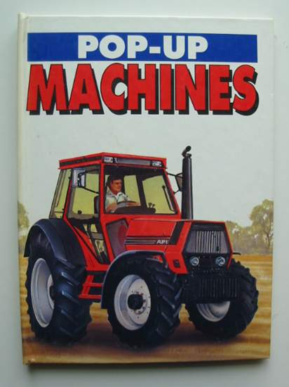 Photo of POP-UP MACHINES written by Malam, John illustrated by Everitt-Stewart, Andy Mutimer, Ray Moseley, Keith published by World International Publishing Limited. (STOCK CODE: 991667)  for sale by Stella & Rose's Books