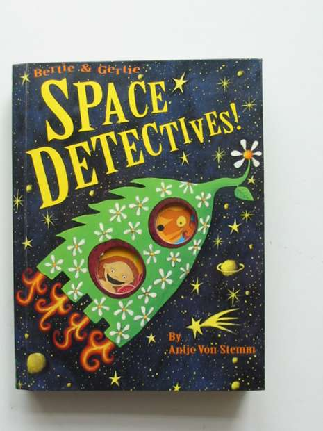 Photo of BERTIE & GERTIE SPACE DETECTIVES written by Von Stemm, Antje illustrated by Von Stemm, Antje published by Chronicle Books (STOCK CODE: 991802)  for sale by Stella & Rose's Books